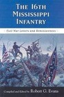 The Sixteenth Mississippi Infantry: Civil War Letters and Reminiscences