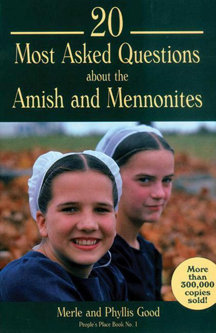20 Most Asked Questions about the Amish and Mennonites: People's Place Book No. 1 als Taschenbuch
