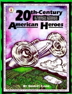 20th-Century American Heroes: A Thematic Approach to Cultural Awareness als Taschenbuch