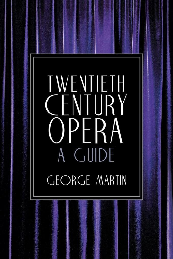 Twentieth Century Opera: A Guide als Taschenbuch