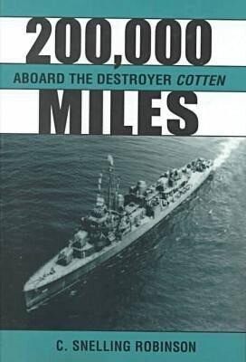 200,000 Miles Aboard the Destroyer Cotten als Buch