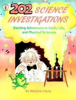 202 Science Investigations: Exciting Adventures in Earth, Life, and Physical Sciences als Taschenbuch