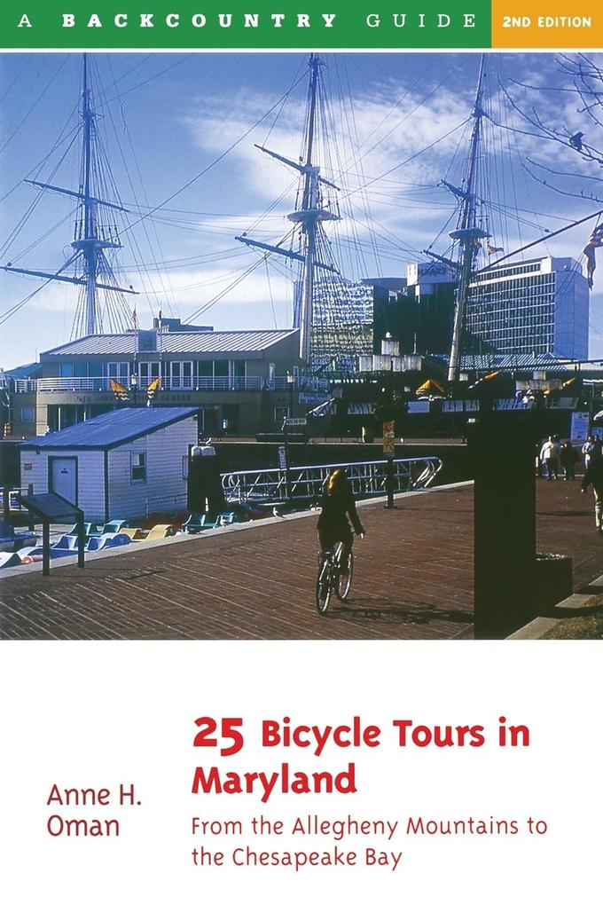 25 Bicycle Tours in Maryland: From the Allegheny Mountains to the Chesapeake Bay als Taschenbuch