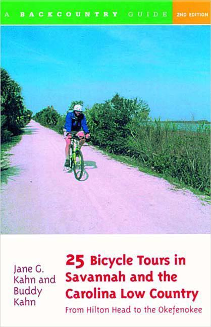 25 Bicycle Tours in Savannah and the Carolina Low Country: From Hilton Head to the Okefenokee als Taschenbuch