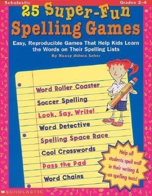 25 Super-Fun Spelling Games: Easy, Reproducible Games That Help Kids Learn the Words on Their Spelling Lists als Taschenbuch