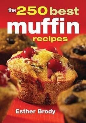 The 250 Best Muffin Recipes als Taschenbuch