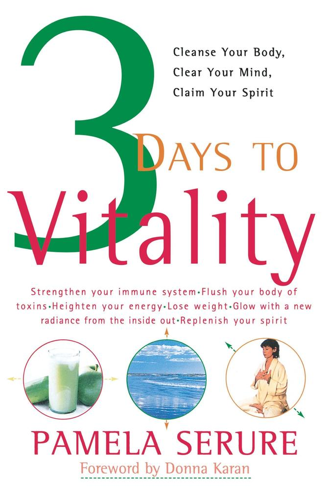 3 Days to Vitality: Cleanse Your Body, Clear Your Mind, Claim Your Spirit als Taschenbuch