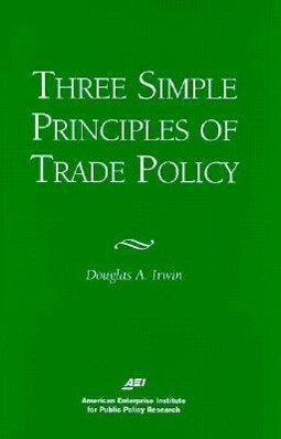 Three Simple Principals of Trade Policy als Taschenbuch