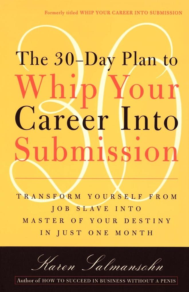The 30-Day Plan to Whip Your Career Into Submission als Taschenbuch