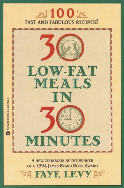 30 Low-Fat Meals in 30 Minutes als Taschenbuch