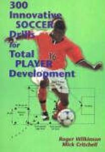300 Innovative Soccer Drills for Total Player Development als Taschenbuch