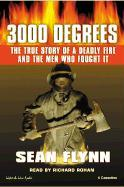 3000 Degrees: The True Story of a Deadly Fire and the Men Who Fought It als Hörbuch