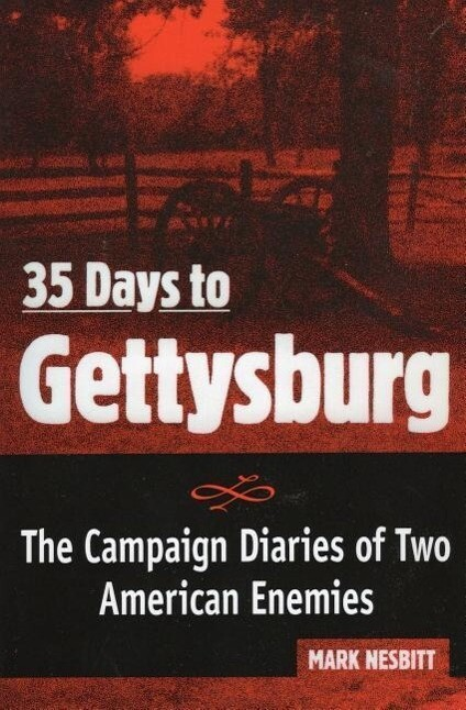 35 Days to Gettysburg: The Campaign Diaries of Two American Enemies als Taschenbuch