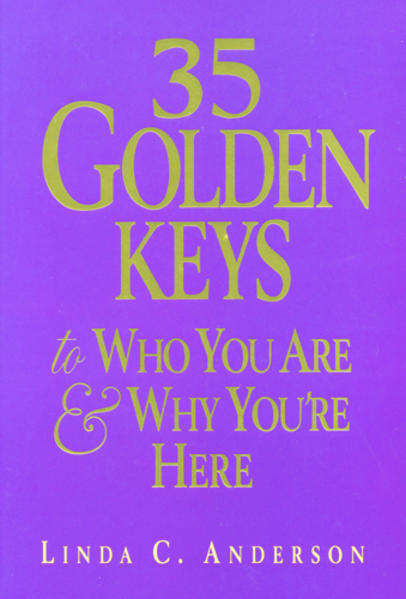 35 Golden Keys to Who You Are & Why You're Here als Taschenbuch