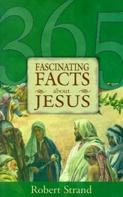 365 Fascinating Facts...about Jesus: 365 Fascinating Facts Series als Taschenbuch
