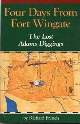 Four Days from Fort Wingate: The Lost Adams Diggings als Taschenbuch