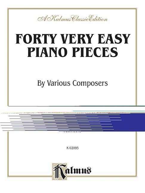 Forty Easy Piano Pieces: Pieces by Behr, Gurlitt, Streabbog, Wohlfahrt, and Others als Taschenbuch