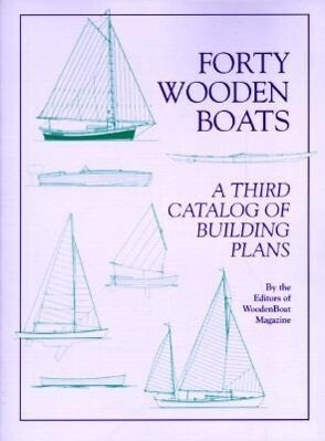 Forty Wooden Boats: A Third Catalog of Building Plans als Taschenbuch