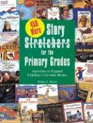 450 More Story S-T-R-E-T-C-H-E-R-S for the Primar: Activities to Expand Children's Favorite Books als Taschenbuch