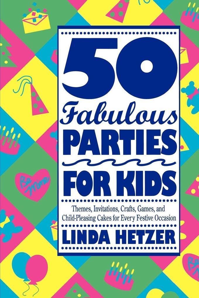 50 Fabulous Parties for Kids als Taschenbuch