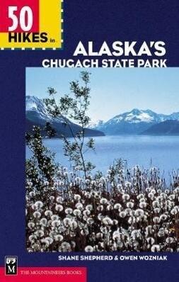 50 Hikes in Alaska's Chugach State Park als Taschenbuch