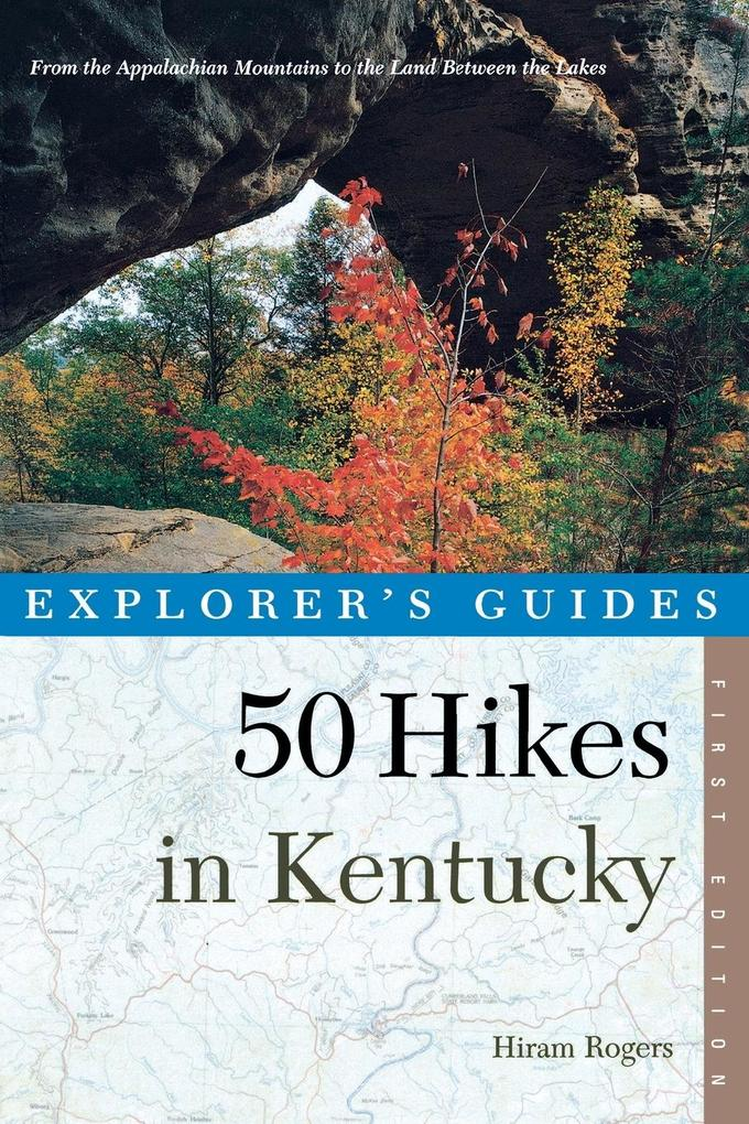 Explorer's Guide 50 Hikes in Kentucky: From the Appalachian Mountains to the Land Between the Lakes als Taschenbuch