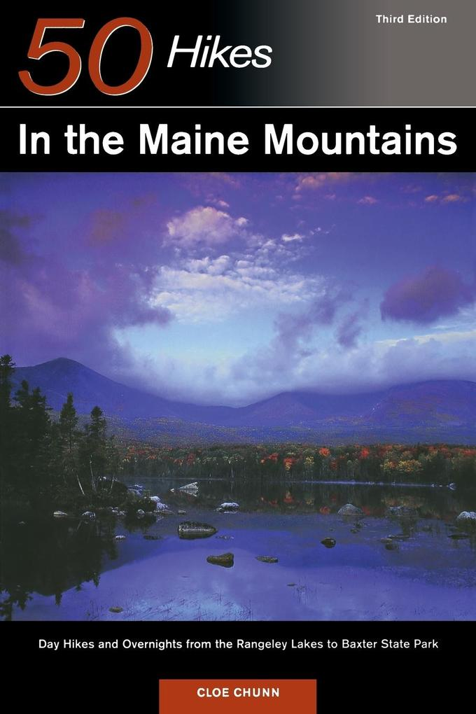 50 Hikes in the Maine Mountains: Day Hikes and Overnights from the Rangeley Lakes to Baxter State Park als Taschenbuch