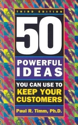 50 Powerful Ideas You Can Use to Keep Your Customers als Taschenbuch