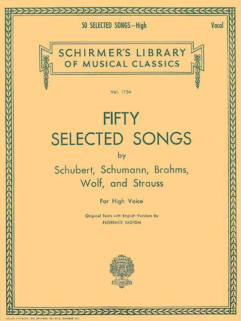 50 Selected Songs by Schubert, Schumann, Brahms, Wolf & Strauss: High Voice als Taschenbuch