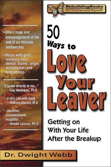 50 Ways to Love Your Leaver: Getting on with Your Life After the Breakup als Taschenbuch