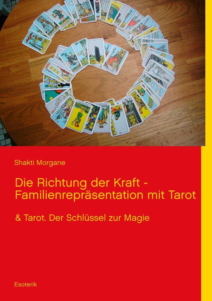 Die Richtung der Kraft - Familienrepräsentation mit Tarot als eBook