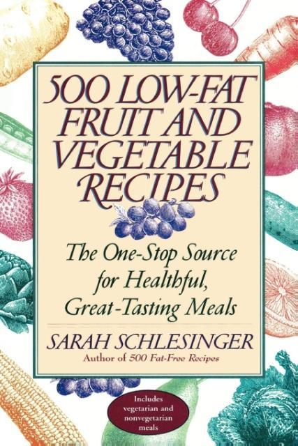 Five Hundred Low-Fat Fruit and Vegetable Recipes als Taschenbuch