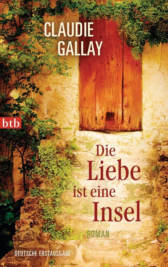 Die Liebe ist eine Insel als eBook von Claudie Gallay