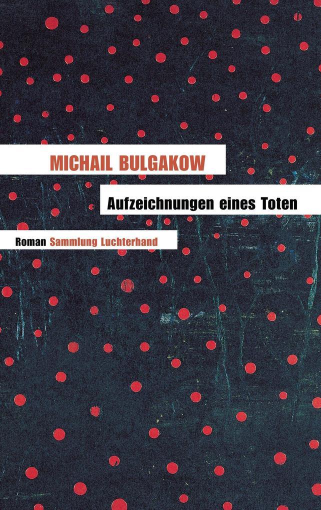 Aufzeichnungen eines Toten als eBook von Michail Bulgakow
