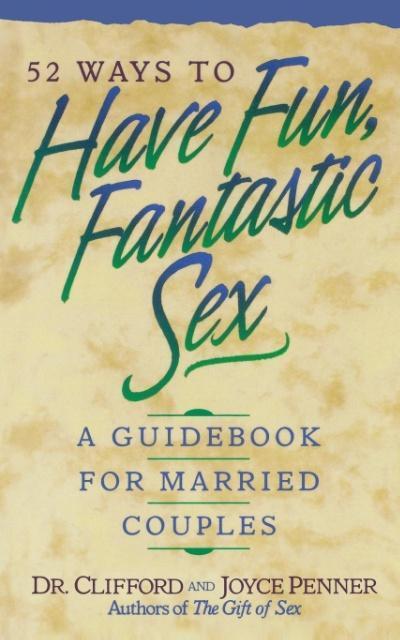 52 Ways to Have Fun, Fantastic Sex als Taschenbuch