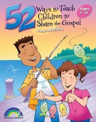 52 Ways to Teach Children to Share the Gospel: Ages 3-12 als Taschenbuch