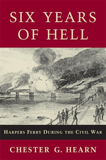 Six Years of Hell: Harpers Ferry During the Civil War als Taschenbuch