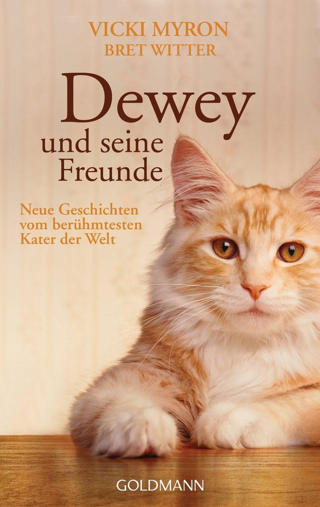 Dewey und seine Freunde als eBook von Vicki Myron, Bret Witter