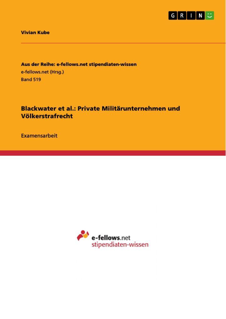 Blackwater et al.: Private Militärunternehmen und Völkerstrafrecht als eBook von Vivian Kube - GRIN Verlag