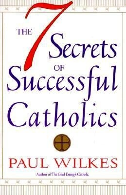 The Seven Secrets of Successful Catholics als Taschenbuch