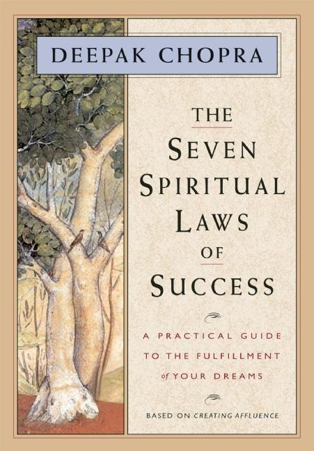 The Seven Spiritual Laws of Success: A Practical Guide to the Fulfillment of Your Dreams als Buch
