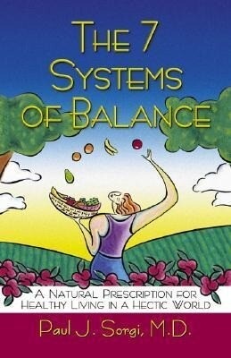The 7 Systems of Balance: A Natural Prescription for Healthy Living in a Hectic World als Taschenbuch