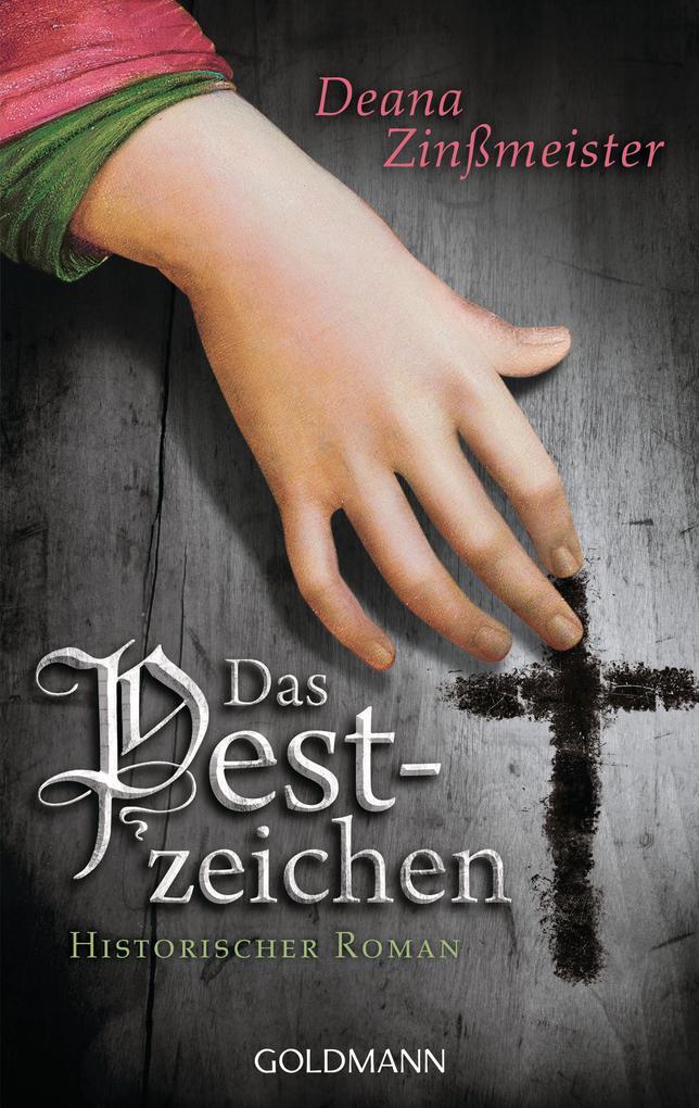 Das Pestzeichen als eBook von Deana Zinßmeister