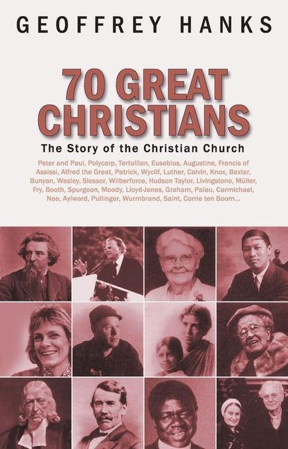 70 Great Christians: The Story of the Christian Church als Taschenbuch