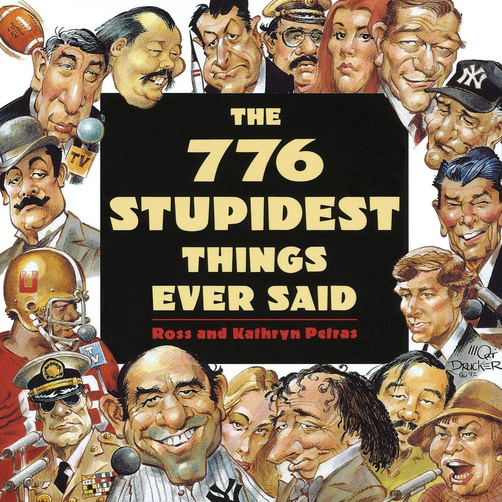 776 Stupidest Things Ever Said als Taschenbuch