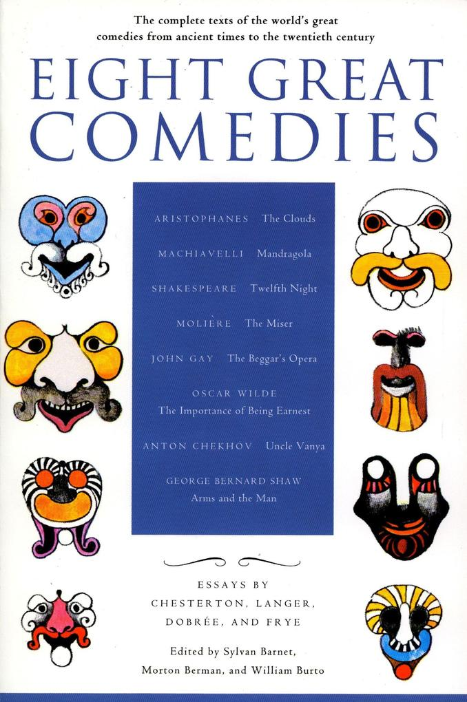 Eight Great Comedies: The Complete Texts of the World's Great Comedies from Ancient Times to the Twentieth Century als Taschenbuch