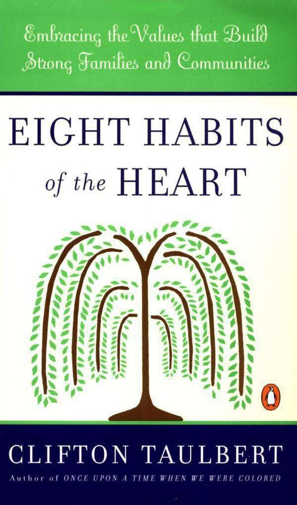 Eight Habits of the Heart: Embracing the Values That Build Strong Communities and Families als Taschenbuch