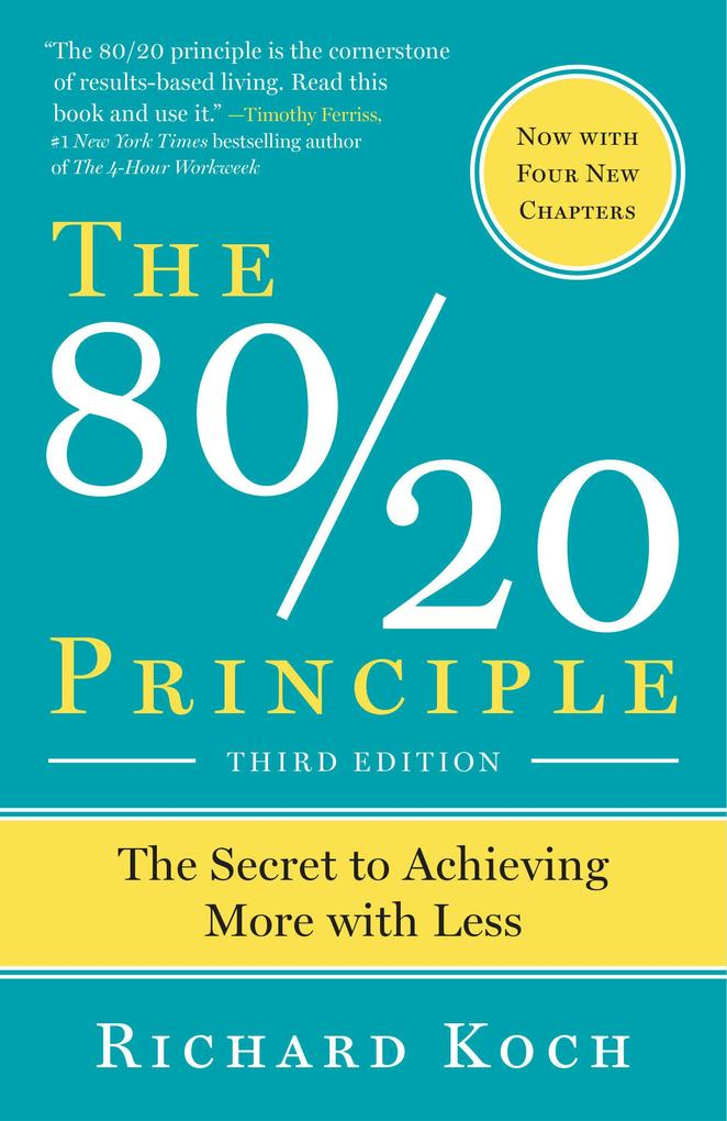 The 80/20 Principle, Expanded and Updated: The Secret to Achieving More with Less als Taschenbuch