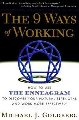 The 9 Ways of Working: How to Use the Enneagram to Discover Your Natural Strengths and Work More Effecively als Taschenbuch