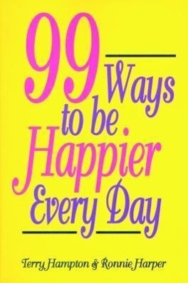 Ninety-Nine Ways to Be Happier Every Day als Taschenbuch